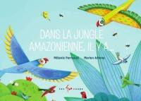Dans la jungle amazonienne, il y a...