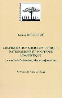 Configuration sociolinguistique, nationalisme et politique linguistique