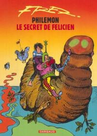 Philémon. Volume 13, Le secret de Félicien