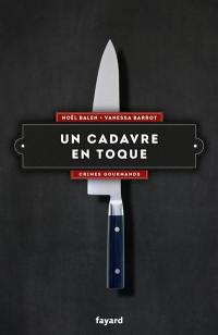 Crimes gourmands. Volume 3, Un cadavre en toque