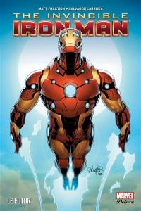 The invincible Iron Man. Volume 6, Le futur