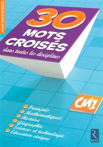 30 Mots croisés dans toutes les disciplines CE1 - Christian Lamblin