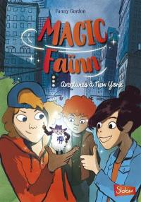 Magic Faïnn. Volume 1, Aventures à New York