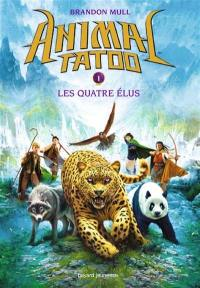 Animal tatoo. Volume 1, Les quatre élus