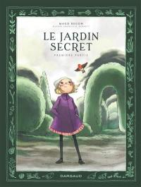 Le jardin secret. Volume 1,