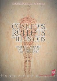 Costumes, reflets et illusions
