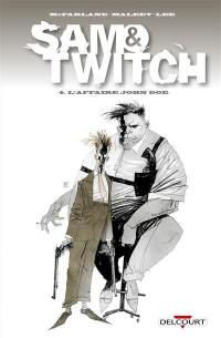 Sam & Twitch. Volume 4, L'affaire John Doe