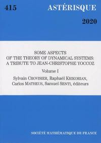 Astérisque. n° 415, Some aspects of the theory of dynamical systems