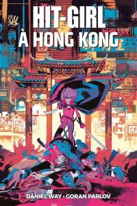 Hit-Girl, Hit-Girl à Hong Kong