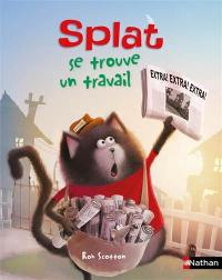 Splat le chat. Volume 28, Splat se trouve un travail