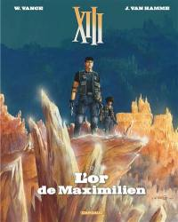 XIII. Volume 17, L'or de Maximilien