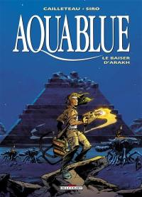 Aquablue. Volume 10, Le baiser d'Arakh
