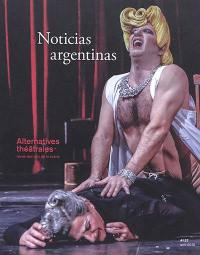 Alternatives théâtrales. n° 137, Noticias argentinas