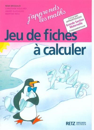 J'apprends les maths, grande section de maternelle : jeu de fiches à calculer