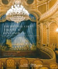The imperial court theatre at Fontainebleau