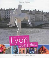 Lyon que j'aime = The Lyon I love