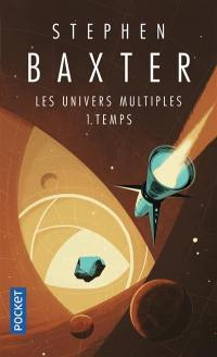 Les univers multiples. Volume 1, Temps