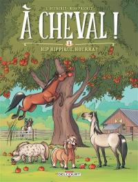 A cheval !. Volume 1, Hip hippique, hourra !