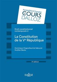 Droit constitutionnel contemporain. Volume 2, La Constitution de la Ve République