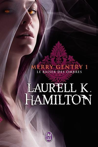Merry Gentry. Volume 1, Le baiser des ombres