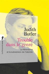Trouble dans le genre (Gender Trouble)