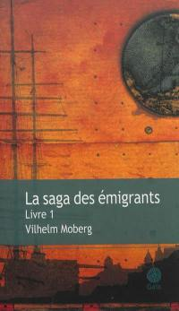 La saga des émigrants. Volume 1,