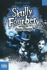 Skully Fourbery. Volume 3, Skully Fourbery contre les Sans-Visage