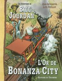 Les aventures de Bill Jourdan. Volume 4, L'or de Bonanza City