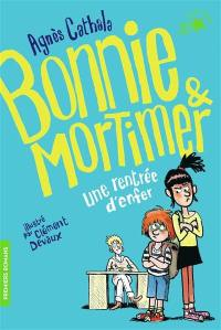Bonnie & Mortimer. Volume 1, Une rentrée d'enfer