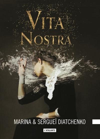 Livre : Vita nostra, Les métamorphoses. Volume 1, écrit par Marina  Diatchenko et Sergueï Diatchenko - Atalante