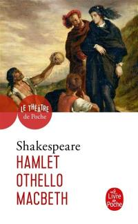 Hamlet; Othello; Macbeth