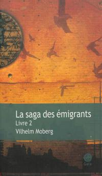 La saga des émigrants. Volume 2,