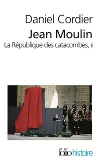 Jean Moulin. Volume 2,
