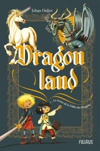 Dragonland. Volume 1, Le secret de la Vallée des dragons