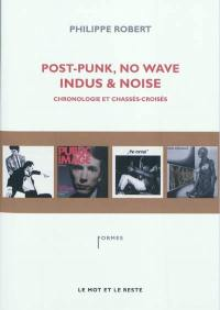 Post punk, no wave, indus & noise
