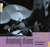 Dreaming drums