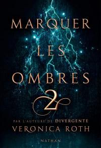 Marquer les ombres. Volume 2,