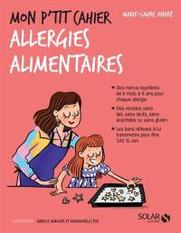 Mon p'tit cahier allergies alimentaires