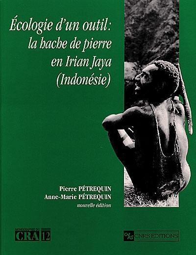Livre Ecologie D Un Outil Ecrit Par Pierre Petrequin Et Anne Marie Petrequin Cnrs Editions
