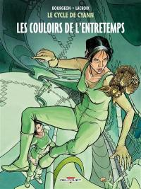 Le cycle de Cyann. Volume 5, Les couloirs de l'Entretemps
