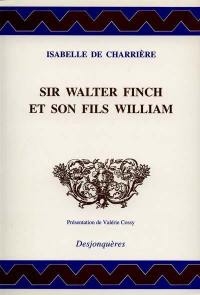 Sir Walter Finch et son fils William; Suivi de Lettre à Willem-René van Tuyll van Serooskerken