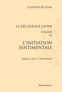 La décadence latine. Volume 3, L'initiation sentimentale