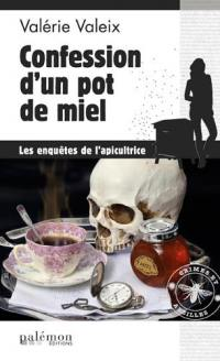 Crimes et abeilles. Volume 3, Confession d'un pot de miel