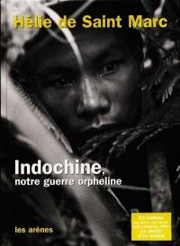 Indochine, notre guerre orpheline