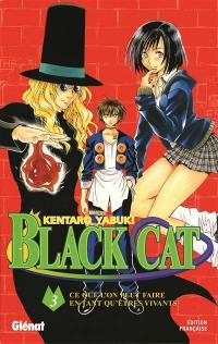 Black Cat. Volume 3, Ce que l'on peut faire en tant qu'êtres vivants