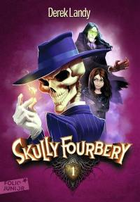 Skully Fourbery. Volume 1,
