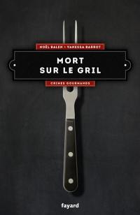 Crimes gourmands. Volume 6, Mort sur le gril