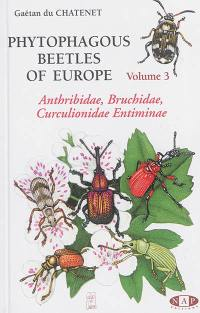 Phytophagous beetles of Europe. Volume 3, Anthribidae, Bruchidae, Curculionidae Entiminae