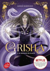 Grisha. Volume 2, Le dragon de glace