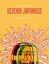Devenir japonaise : roman graphique